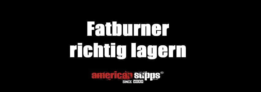 Fatburner lagern