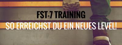 fst 7 trainingsplan, fst 7 erfahrung, fst 7 trainingssystem, fst training